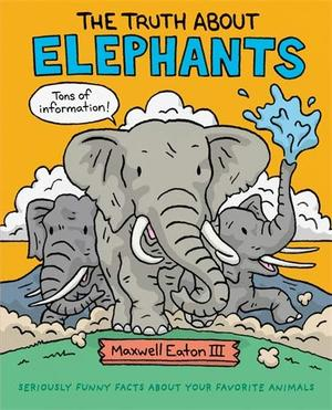 THE TRUTH ABOUT ELEPHANTS