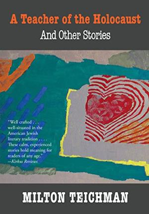 A Teacher of the Holocaust and Other Stories