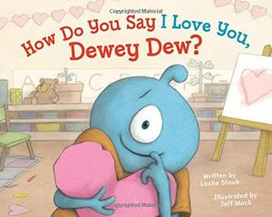 HOW DO YOU SAY I LOVE YOU, DEWEY DEW?