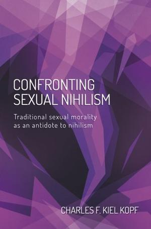 Confronting Sexual Nihilism
