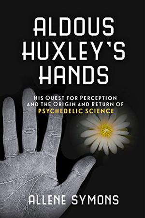 ALDOUS HUXLEY'S HANDS