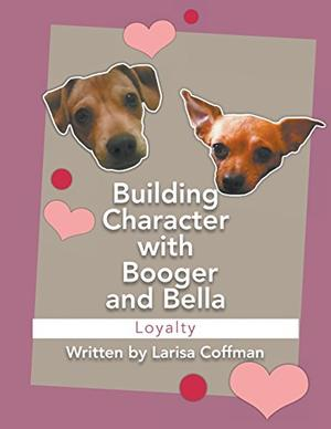 BUILDING CHARACTER WITH BOOGER AND BELLA