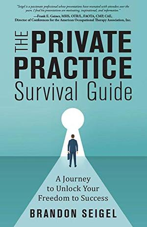 THE PRIVATE PRACTICE SURVIVAL GUIDE