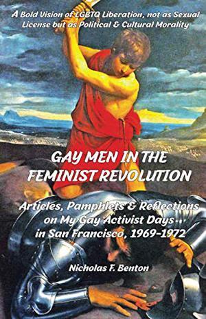 WE WERE GAY MEN IN THE FEMINIST REVOLUTION