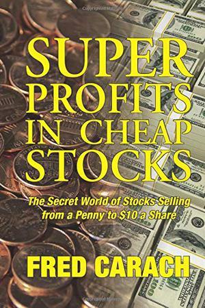 SUPER PROFITS IN CHEAP STOCKS