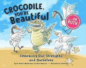 CROCODILE, YOU'RE BEAUTIFUL!