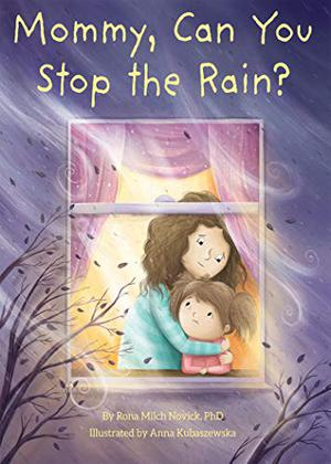 MOMMY, CAN YOU STOP THE RAIN?