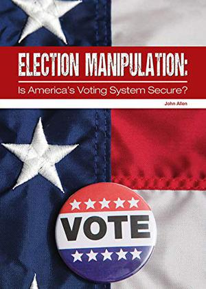 ELECTION MANIPULATION