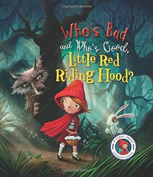 WHO'S BAD, WHO'S GOOD, LITTLE RED RIDING HOOD?