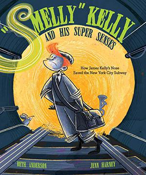 """""""SMELLY"""" KELLY AND HIS SUPER SENSES"""