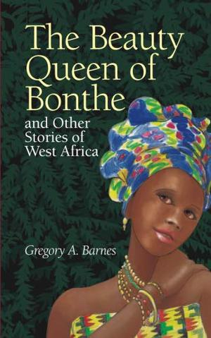 THE BEAUTY QUEEN OF BONTHE AND OTHER STORIES OF WEST AFRICA