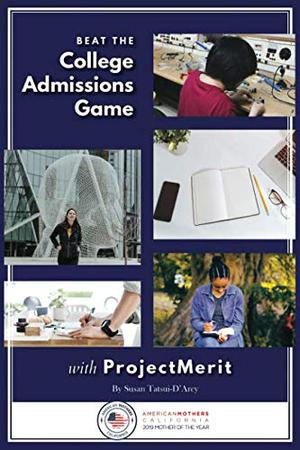 BEAT THE COLLEGE ADMISSIONS GAME WITH PROJECT MERIT