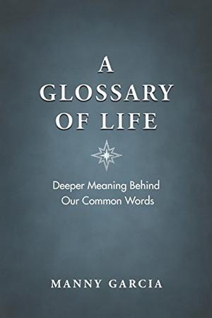 A GLOSSARY OF LIFE