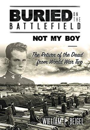 BURIED ON THE BATTLEFIELD: NOT MY BOY