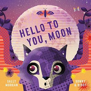 HELLO TO YOU, MOON