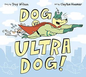 DOG VS. ULTRA DOG!