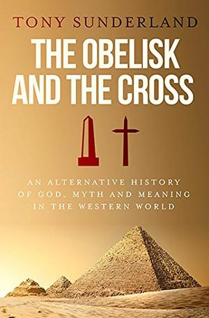 THE OBELISK AND THE CROSS