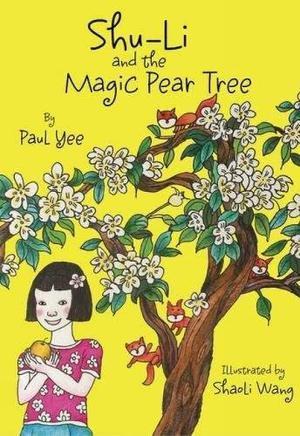 SHU-LI AND THE MAGIC PEAR TREE