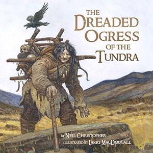 THE DREADED OGRESS OF THE TUNDRA