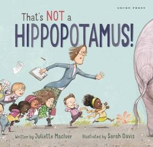 THAT'S NOT A HIPPOPOTAMUS