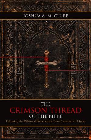 THE CRIMSON THREAD OF THE BIBLE