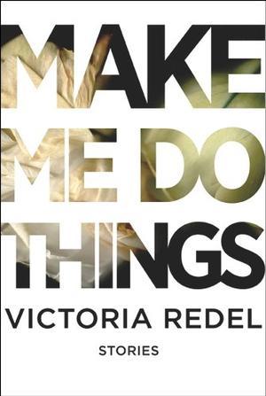MAKE ME DO THINGS