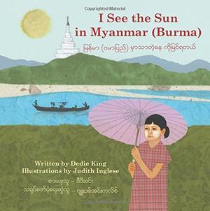 I SEE THE SUN IN MYANMAR/BURMA