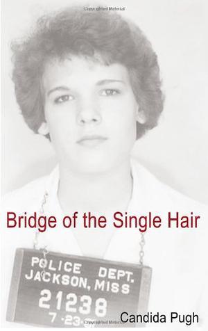 BRIDGE OF THE SINGLE HAIR