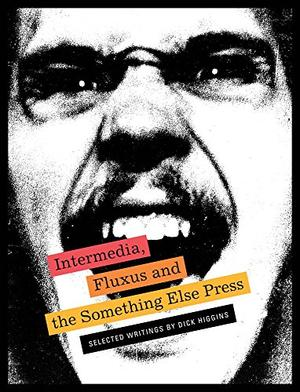 INTERMEDIA, FLUXUS AND THE SOMETHING ELSE PRESS
