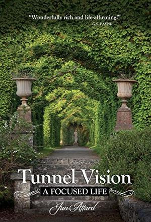 TUNNEL VISION, A FOCUSED LIFE