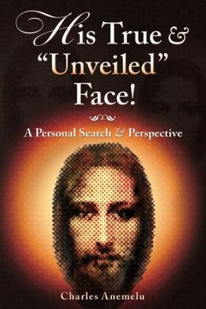 "HIS TRUE AND ""UNVEILED"" FACE!"