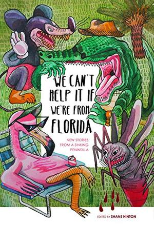 WE CAN'T HELP IT IF WE'RE FROM FLORIDA