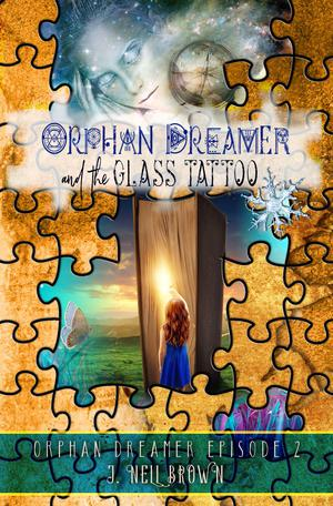 ORPHAN DREAMER AND THE GLASS TATTOO