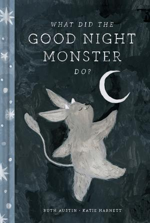 WHAT DID THE GOOD NIGHT MONSTER DO?