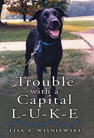 TROUBLE WITH A CAPITAL L-U-K-E