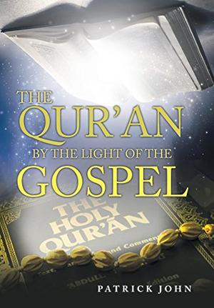 THE QU'RAN BY THE LIGHT OF THE GOSPEL
