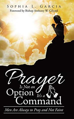PRAYER IS NOT AN OPTION: IT'S A COMMAND