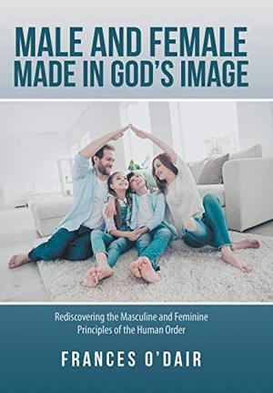 MALE AND FEMALE MADE IN GOD'S IMAGE