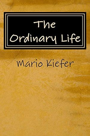 THE ORDINARY LIFE