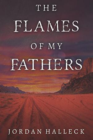 THE FLAMES OF MY FATHERS