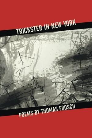 TRICKSTER IN NEW YORK