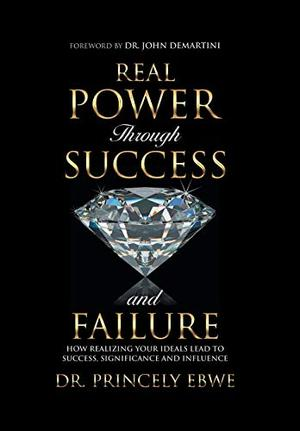 REAL POWER THROUGH SUCCESS AND FAILURE