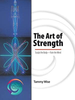 THE ART OF STRENGTH