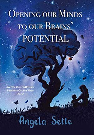 OPENING OUR MINDS TO OUR BRAINS' POTENTIAL