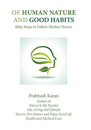 OF HUMAN NATURE AND GOOD HABITS