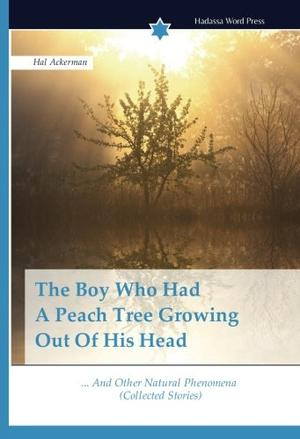 The Boy Who Had A Peach Tree Growing Out Of His Head