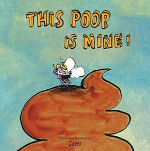 THIS POOP IS MINE!