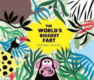 THE WORLD'S BIGGEST FART by Rafael Ordóñez , Laure du Fäy