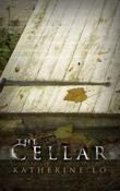 THE CELLAR by Katherine Lo