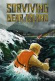 SURVIVING BEAR ISLAND by Paul Greci